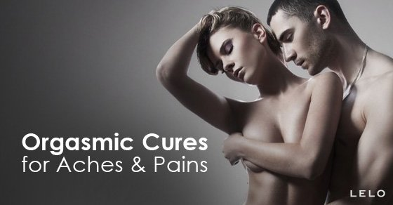 Orgasmic Cures for Aches & Pains