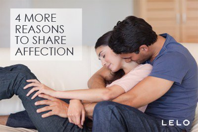 4 more reasons to share affection