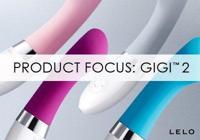 Product Focus: Gigi 2