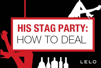 His Stag Party: How to Deal