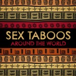 Sex Taboos from Around the World