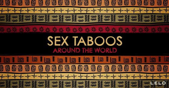 Sex Taboos Around the world