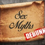 Let's Talk About Sex: Separating Myths from Facts