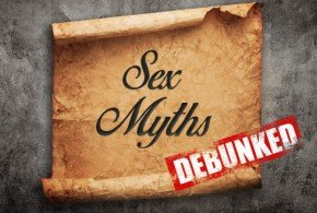 Sex myths debunked