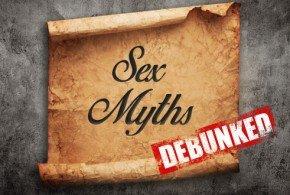 Sex myths debunked