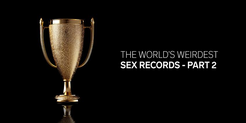 Weirdest Sex World Records Part 2