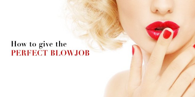 How to give good blow job
