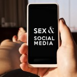 The Ins and Outs of Sex & Social Media