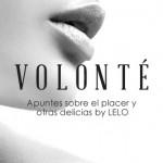 Volonté: apuntes sobre el placer y otras delicias by LELO
