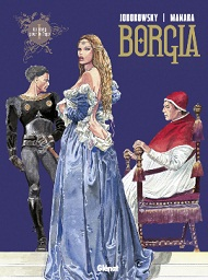 Borgia de Jodorowsky et Manara
