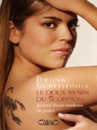 Le doux venin du scorpion : journal d'une vendeuse de plaisir de Bruna Surfistinha