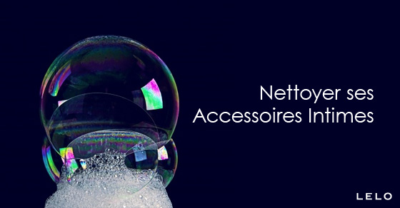 Nettoyer ses Accessoires Intimes