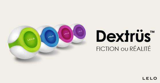 Dextrus - fiction ou Realite