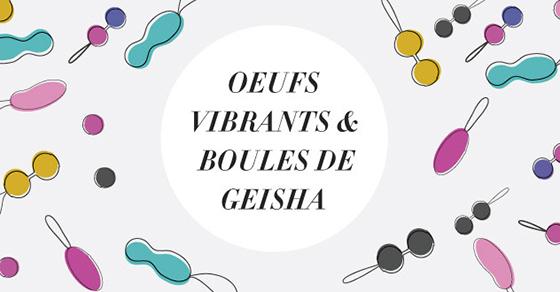 Bullets et Boules de Geisha de LELO